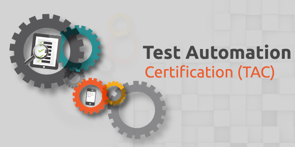 Test Automation Certification (TAC)
